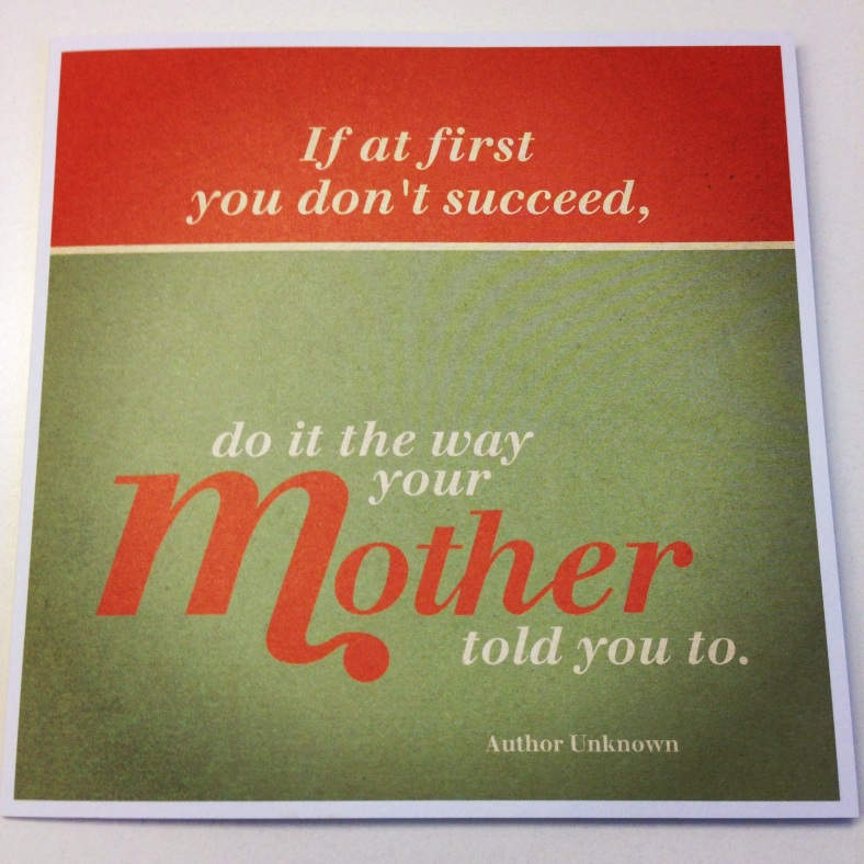 Do it the way your mother told you